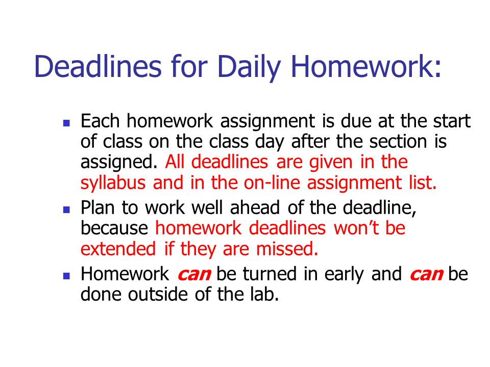 Deadlines for Daily Homework: