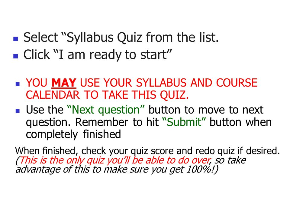 Select Syllabus Quiz from the list. Click I am ready to start