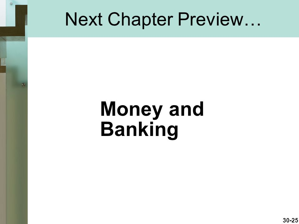 Next Chapter Preview… Money and Banking