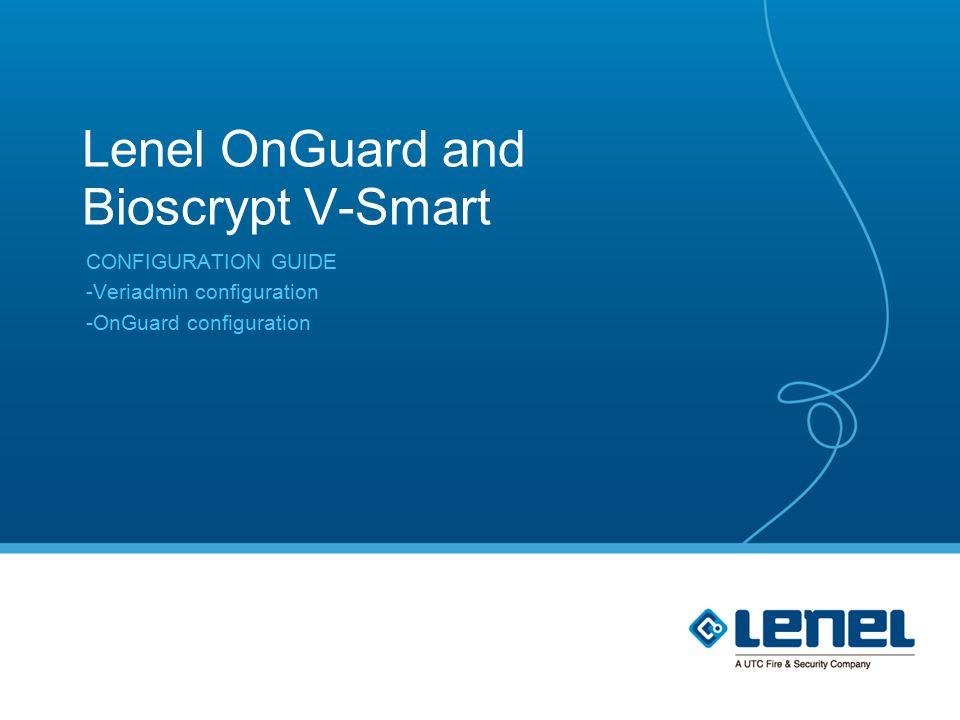 lenel onguard and bioscrypt v smart ppt video online download rh slideplayer com Lenel 1000 Lenel OnGuard Training