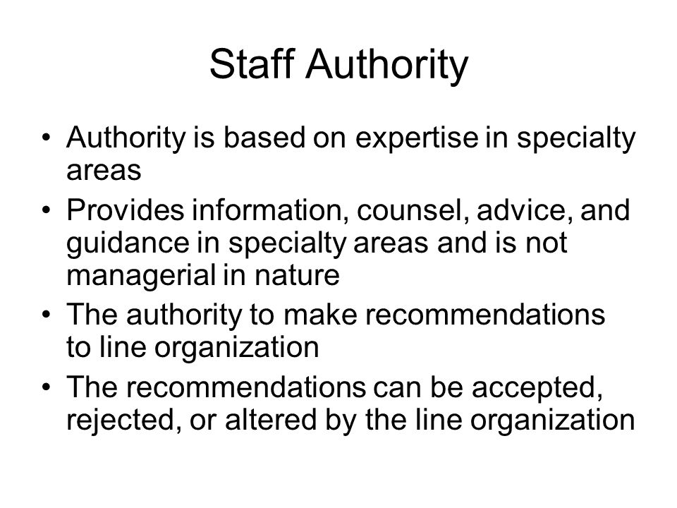 Staff Authority Authority is based on expertise in specialty areas