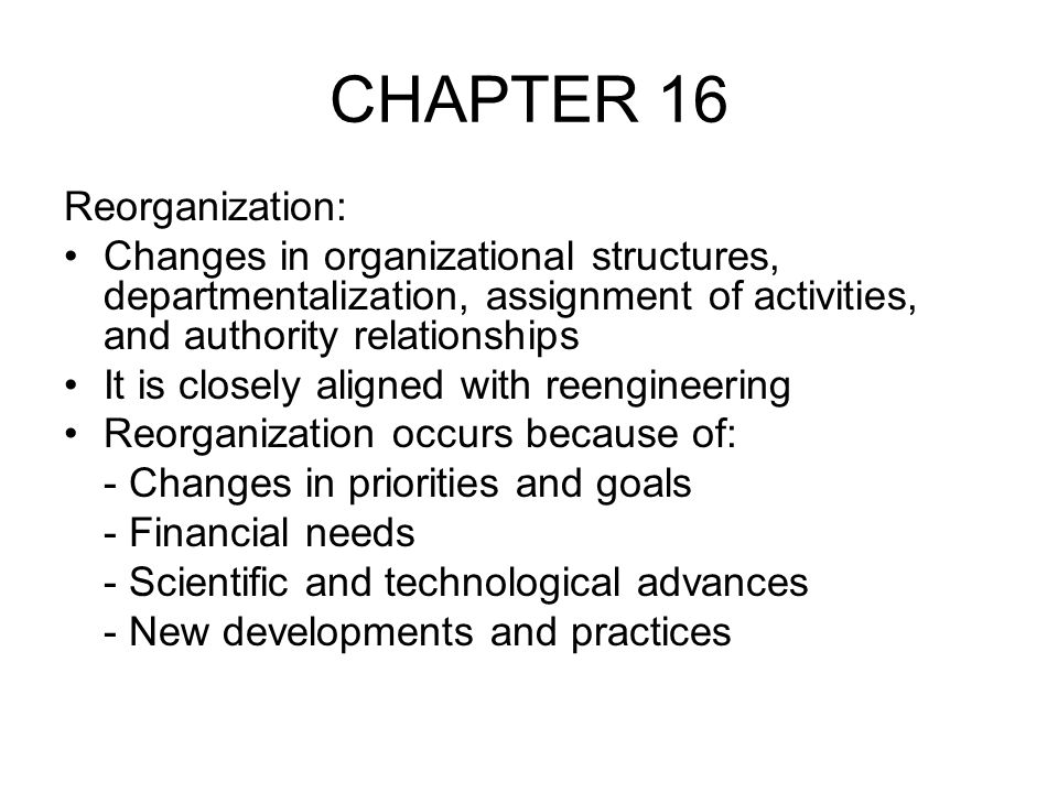 CHAPTER 16 Reorganization: