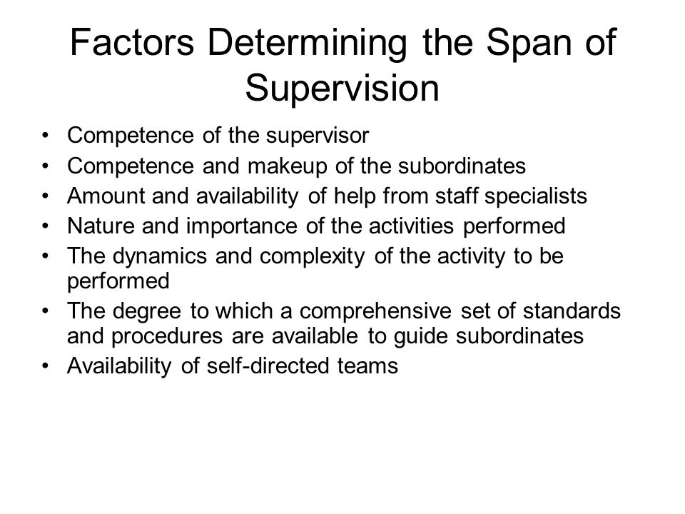 Factors Determining the Span of Supervision