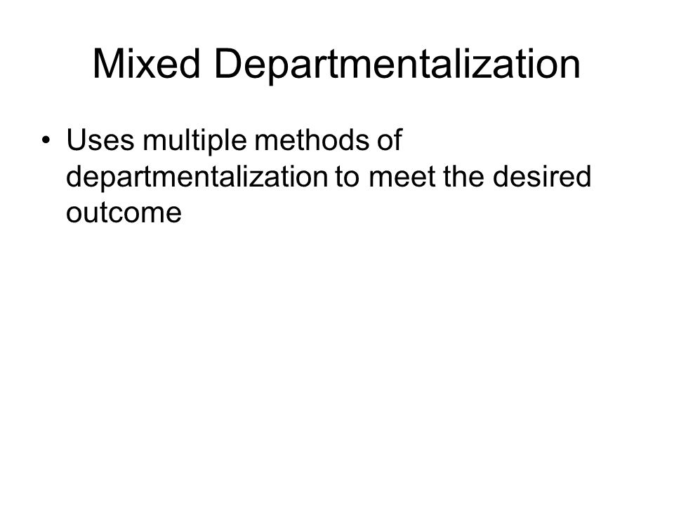 Mixed Departmentalization
