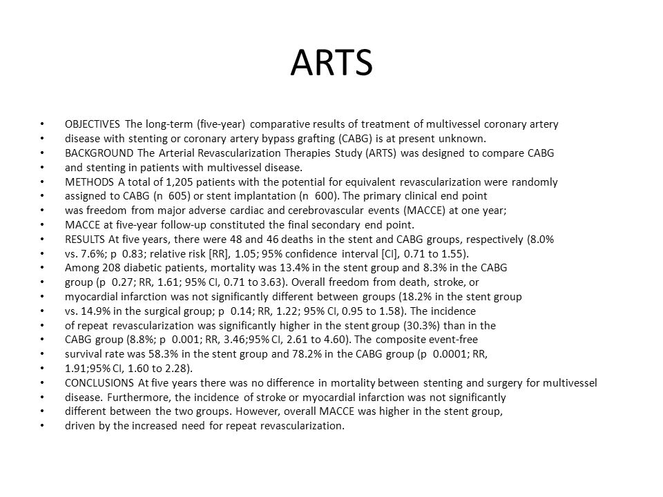 ARTS OBJECTIVES The long-term (five-year) comparative results of treatment of multivessel coronary artery.