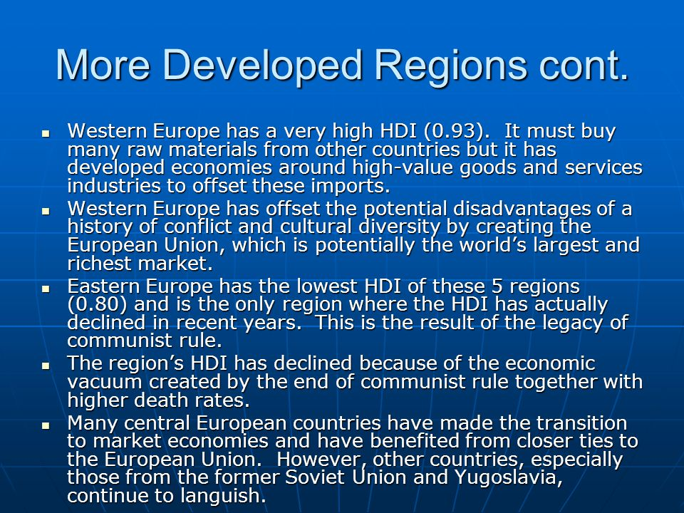 More Developed Regions cont.