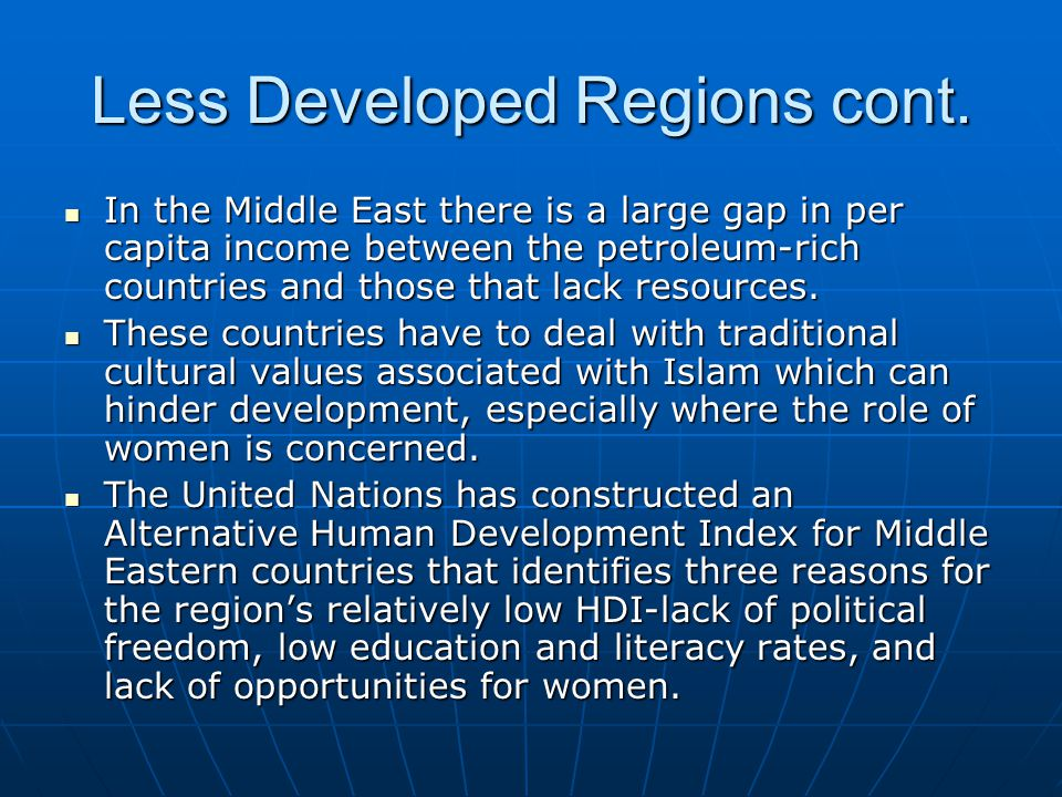 Less Developed Regions cont.