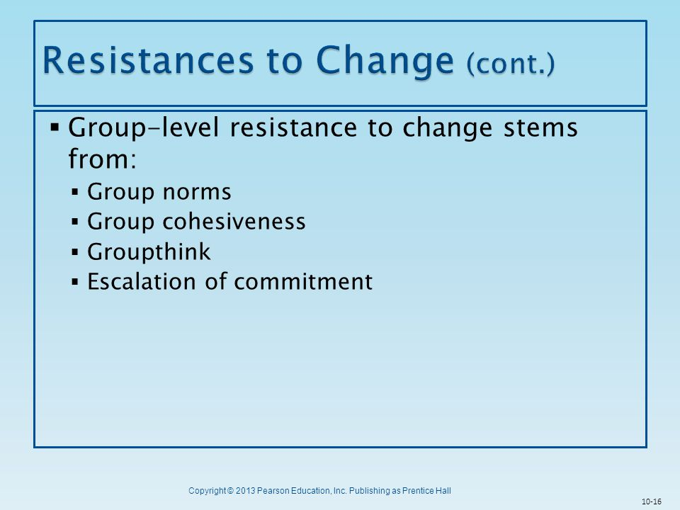 Resistances to Change (cont.)