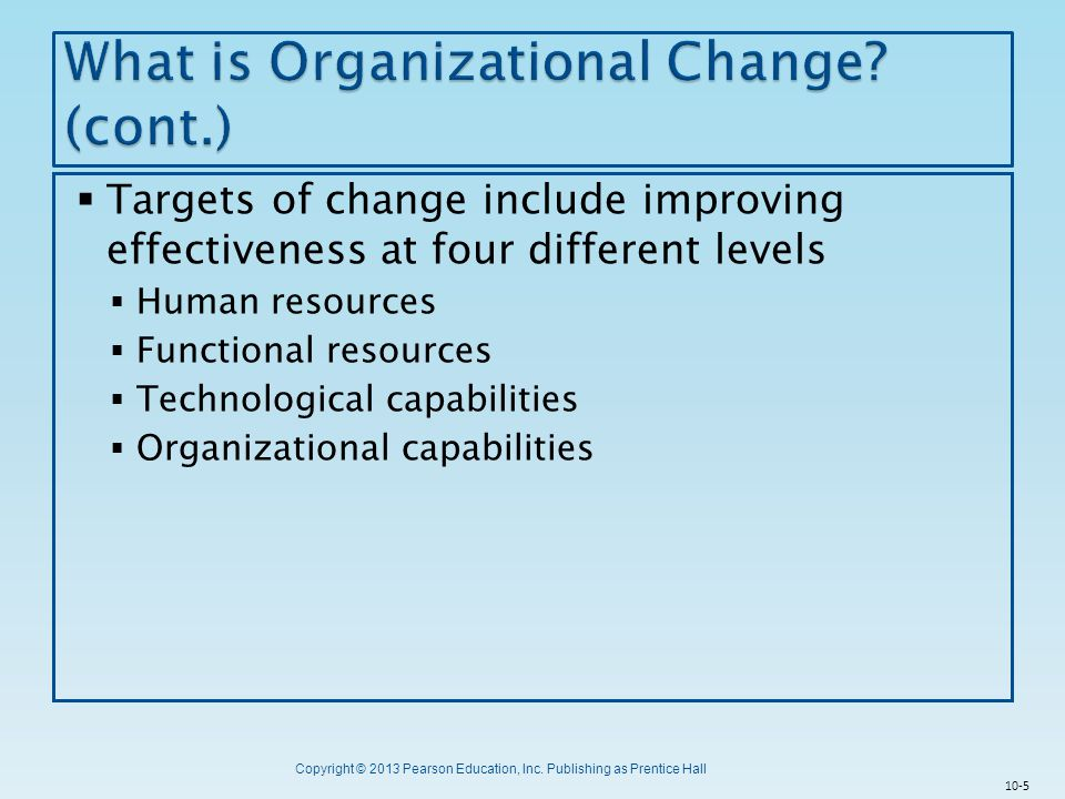 What is Organizational Change (cont.)