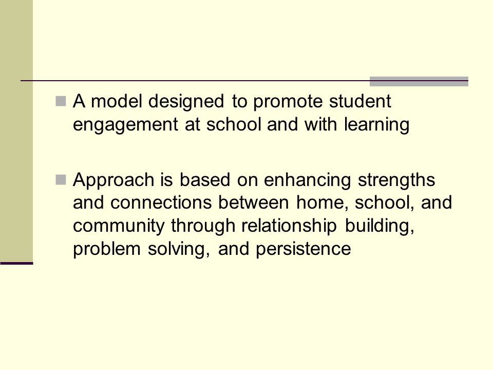 A model designed to promote student engagement at school and with learning
