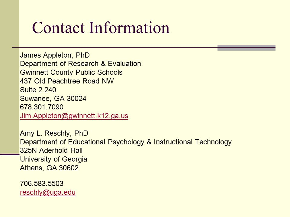 Contact Information James Appleton, PhD. Department of Research & Evaluation. Gwinnett County Public Schools.