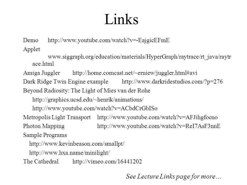 Links See Lecture Links page for more…