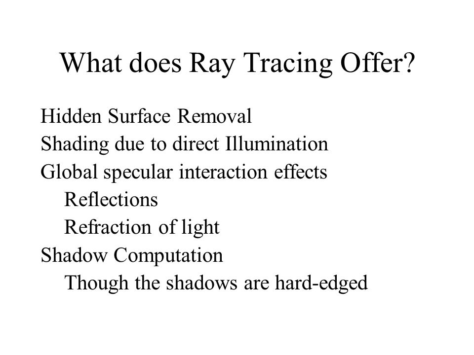What does Ray Tracing Offer