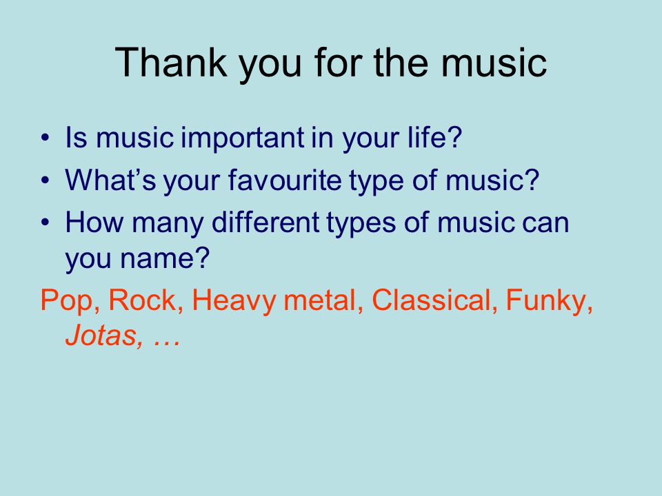 Thank you for the music Is music important in your life