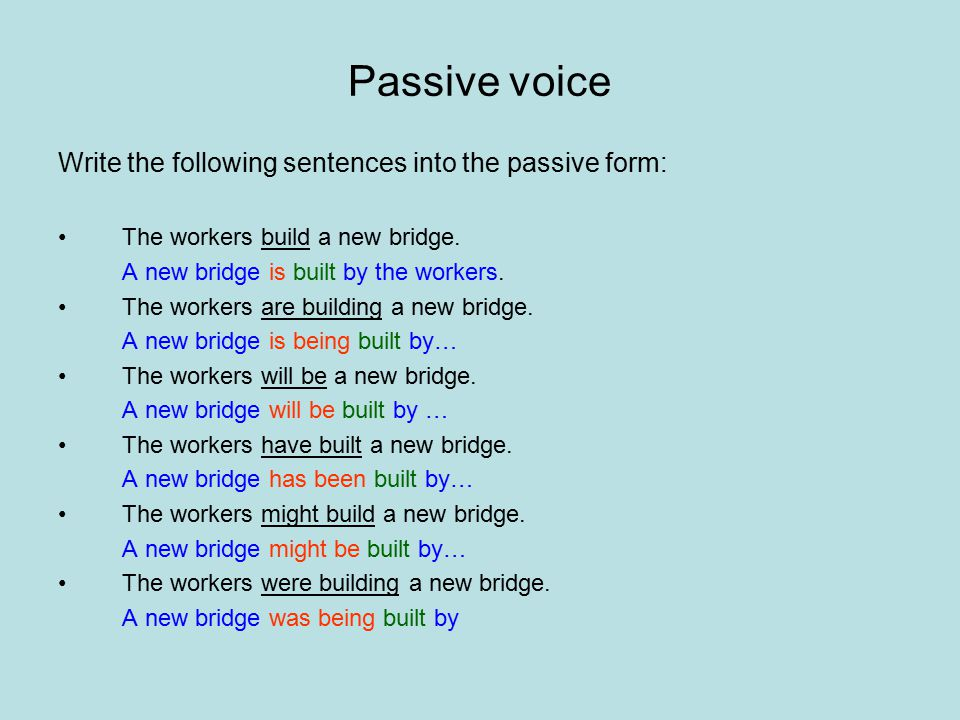 Passive voice Write the following sentences into the passive form: