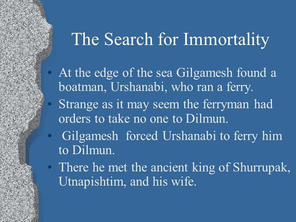 gilgamesh's search for immortality Search sign in don't have an account register start a  the exact source of gilgamesh's immortality remains unknown, but it may be linked to the codex.