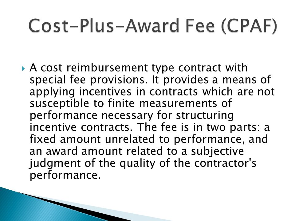 cost plus incentive fee contract Incentive and award-fee contracting:  incentive and award-fee contracts provide the  4 create a proper balance of objective incentives—cost,.
