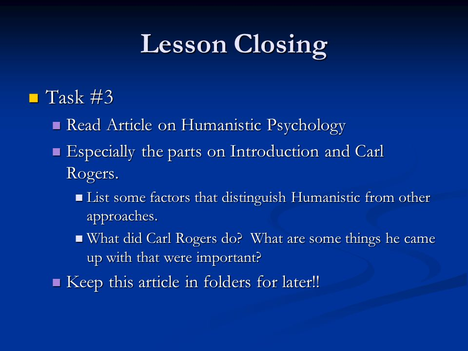 Lesson Closing Task #3 Read Article on Humanistic Psychology