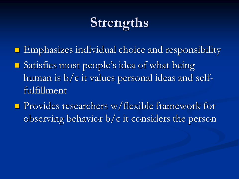 Strengths Emphasizes individual choice and responsibility