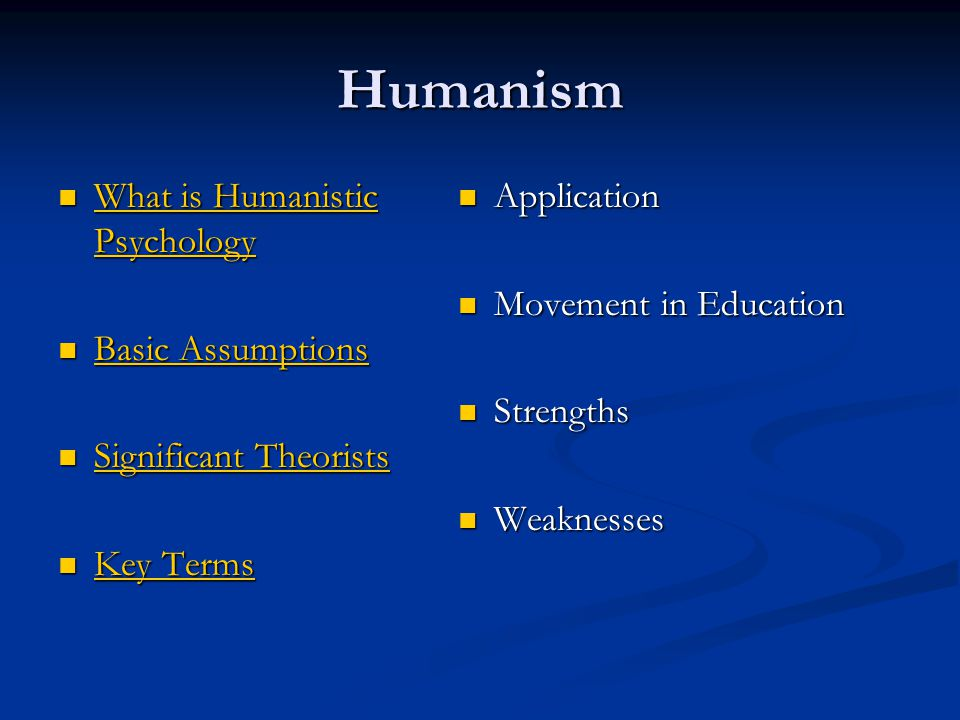Humanism What is Humanistic Psychology Basic Assumptions