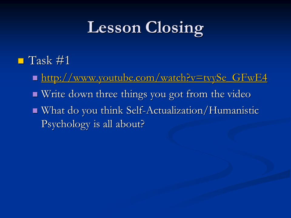 Lesson Closing Task #1 http://www.youtube.com/watch v=tvySe_GFwE4
