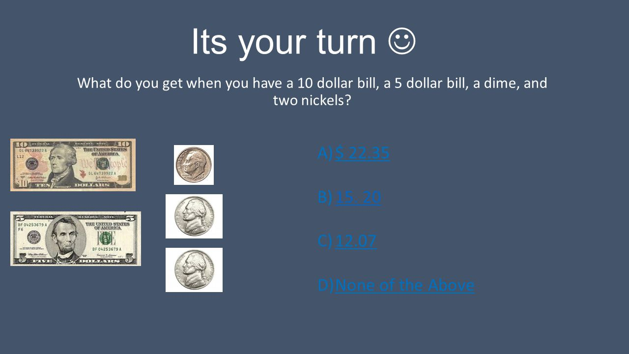 Its your turn  $ None of the Above