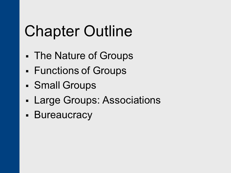 Chapter Outline The Nature of Groups Functions of Groups Small Groups