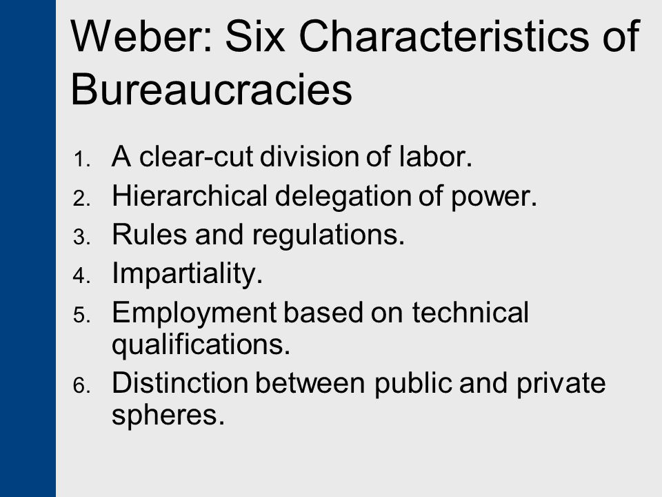 Weber: Six Characteristics of Bureaucracies