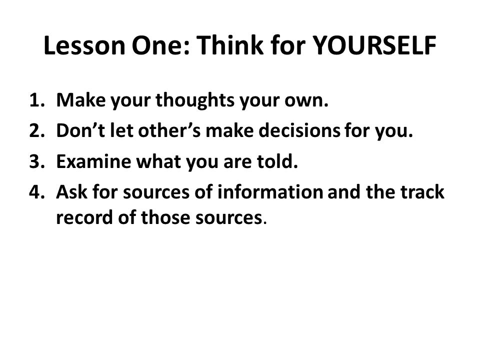 Lesson One: Think for YOURSELF