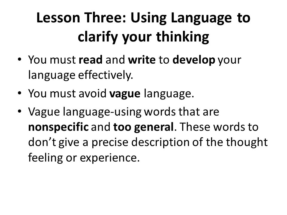 Lesson Three: Using Language to clarify your thinking