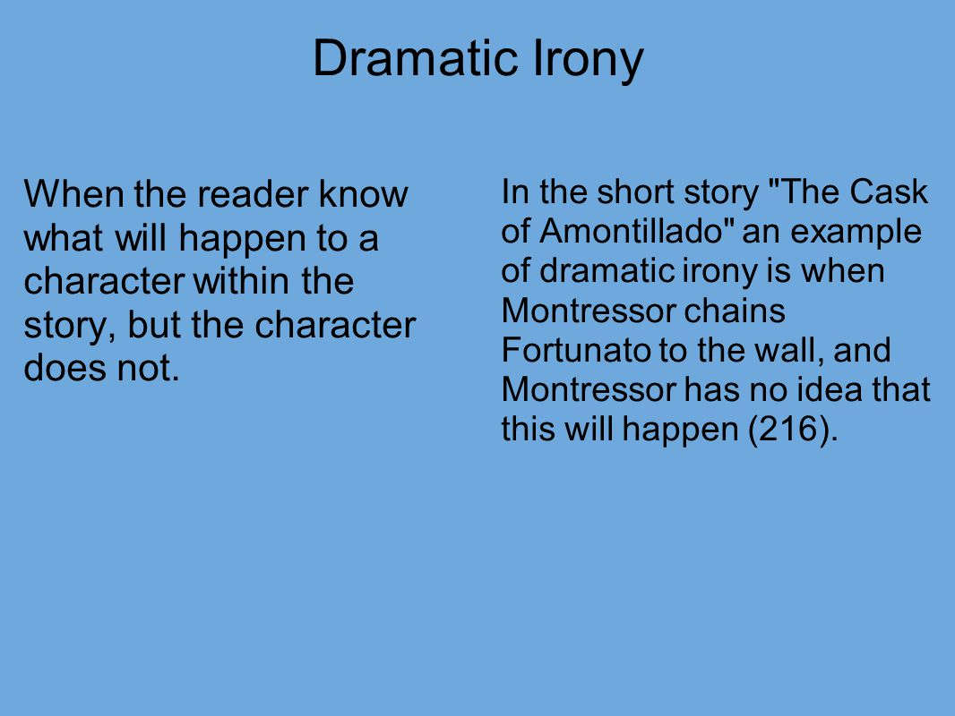 short story and dramatic irony When we teach our writers write course, we find that people are often unsure about using dramatic irony dramatic irony – what is it dramatic irony is a story-telling device.