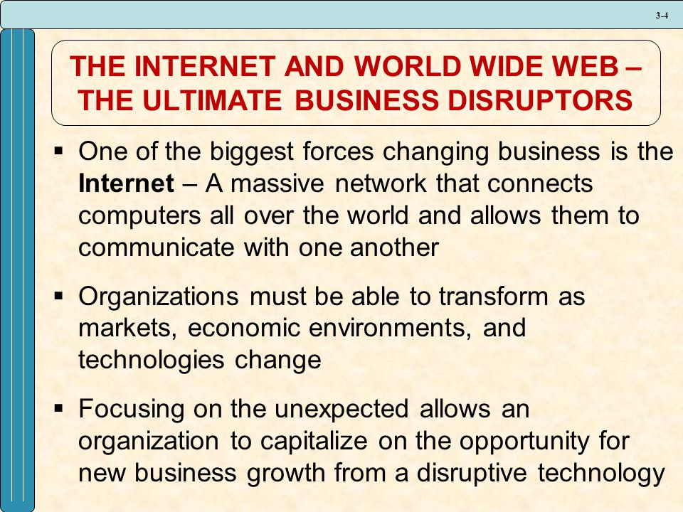 THE INTERNET AND WORLD WIDE WEB – THE ULTIMATE BUSINESS DISRUPTORS