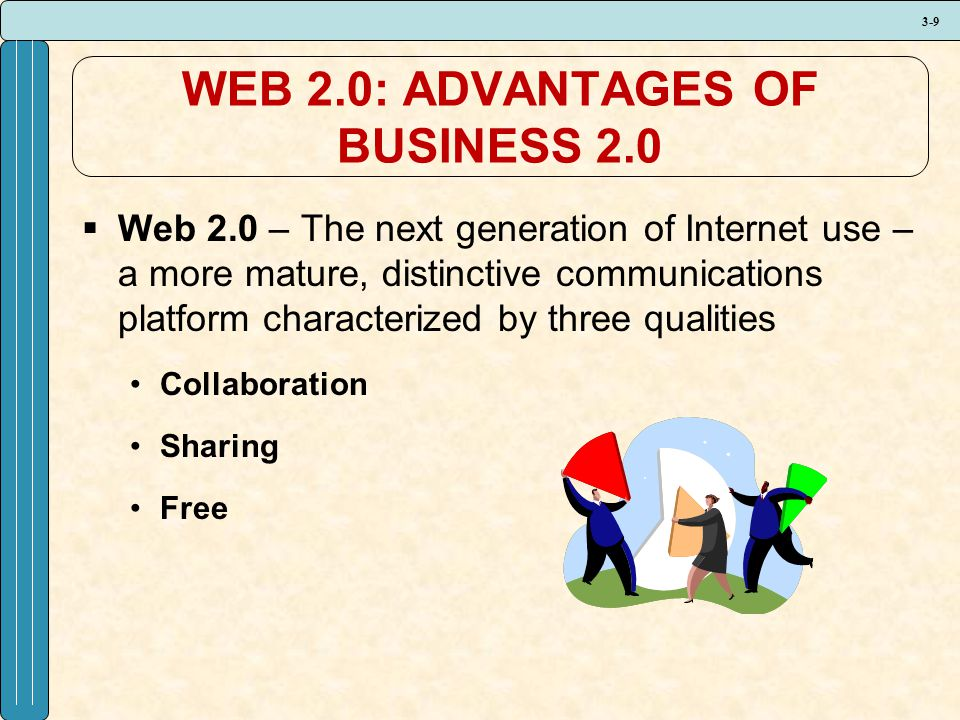 WEB 2.0: ADVANTAGES OF BUSINESS 2.0