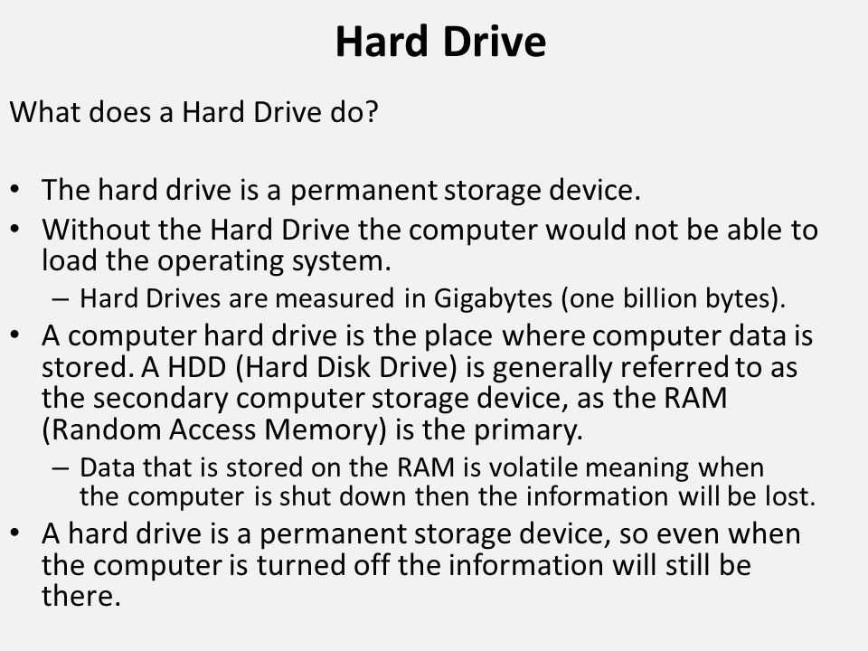 Hard Drive What does a Hard Drive do