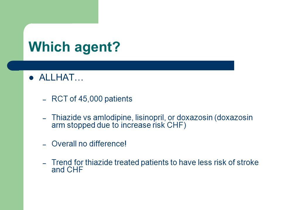 Which agent ALLHAT… RCT of 45,000 patients