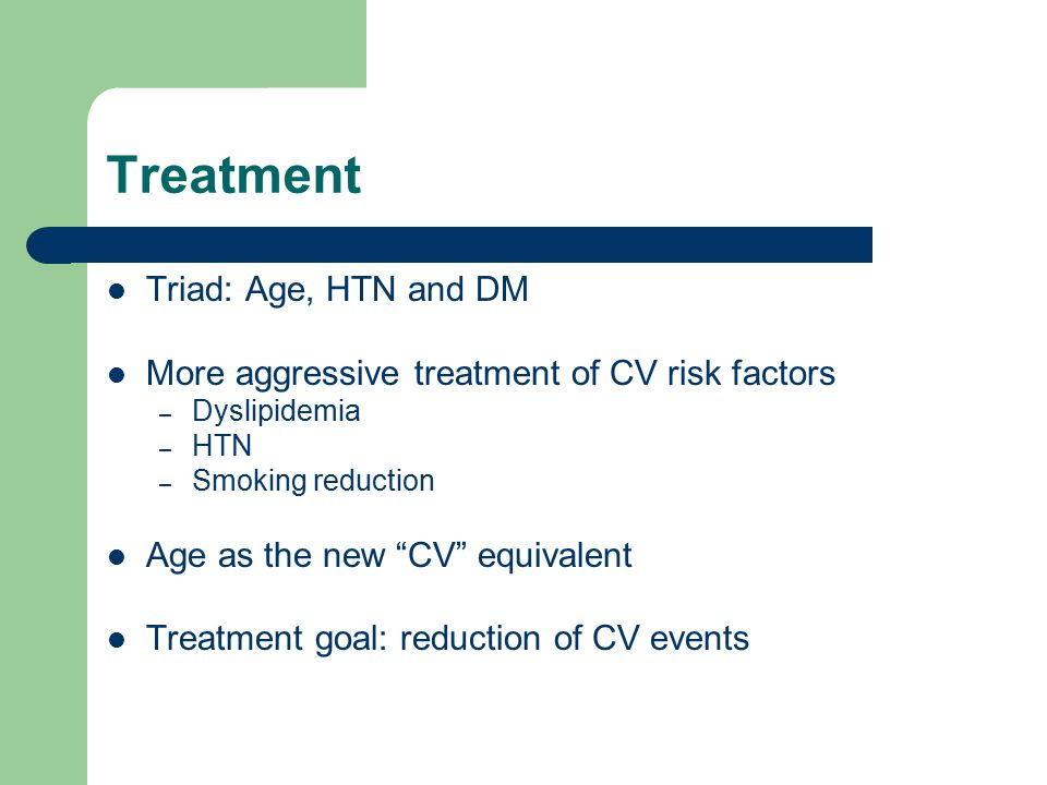 Treatment Triad: Age, HTN and DM