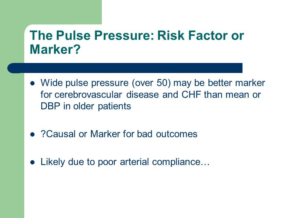 The Pulse Pressure: Risk Factor or Marker