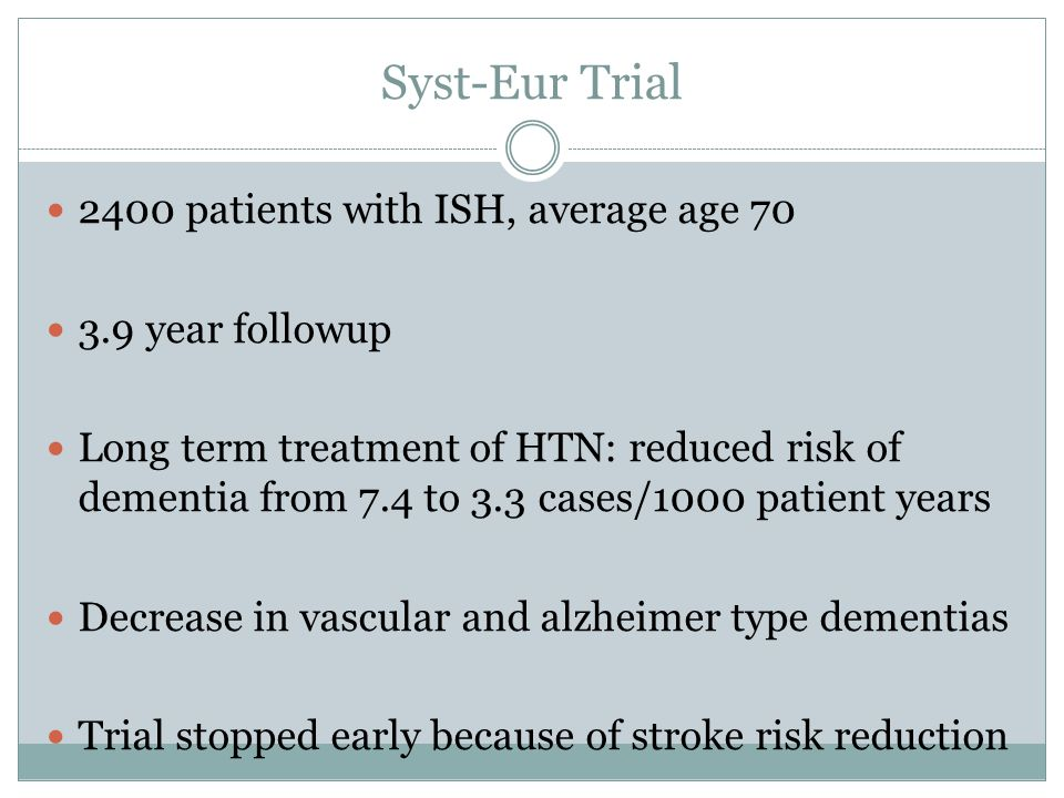 Syst-Eur Trial 2400 patients with ISH, average age 70