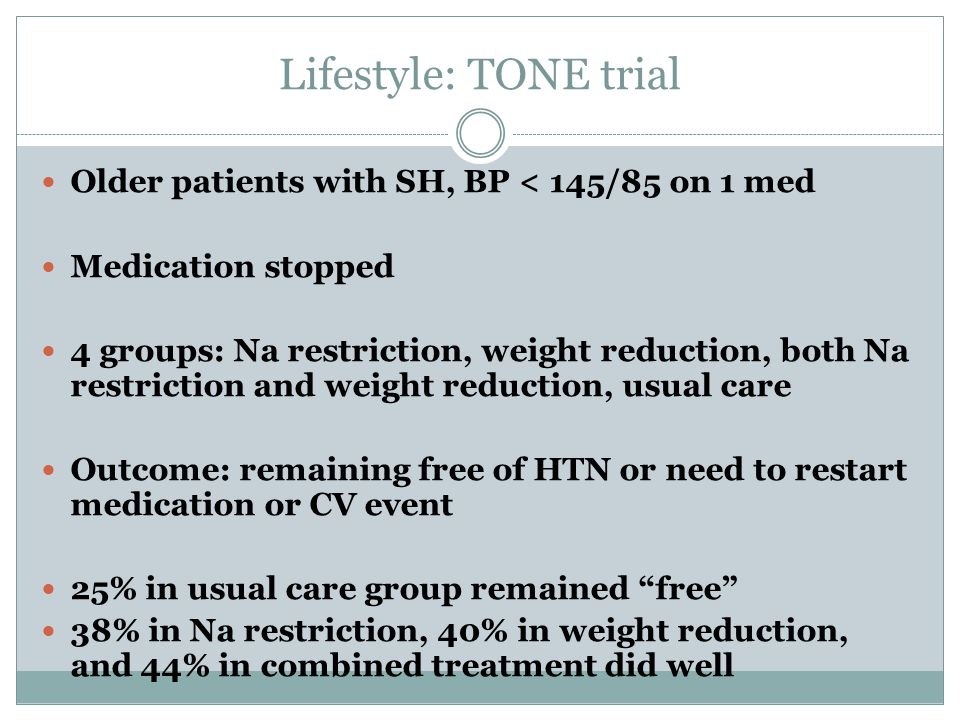 Lifestyle: TONE trial Older patients with SH, BP < 145/85 on 1 med