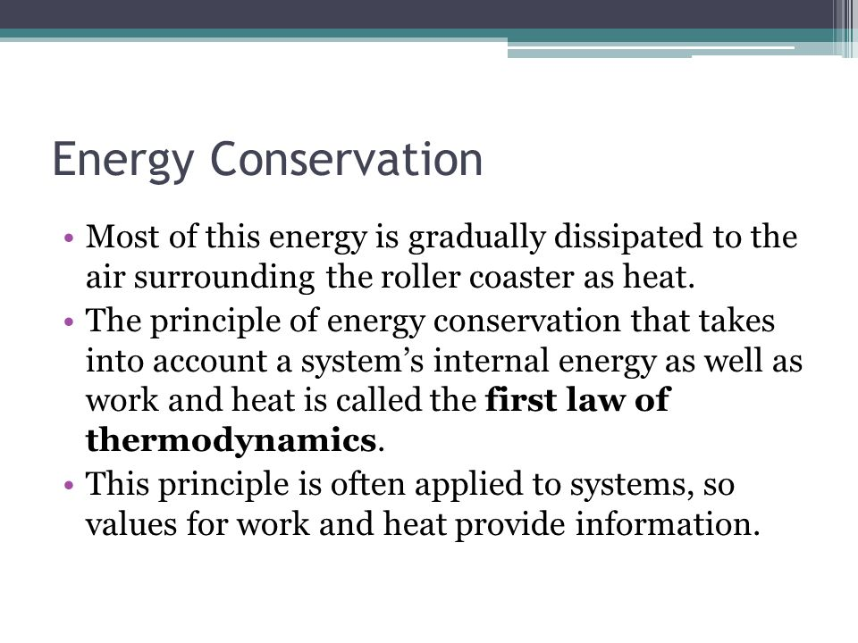 Unit 4 thermodynamics chapters 9 and ppt video online for Energy conservation facts
