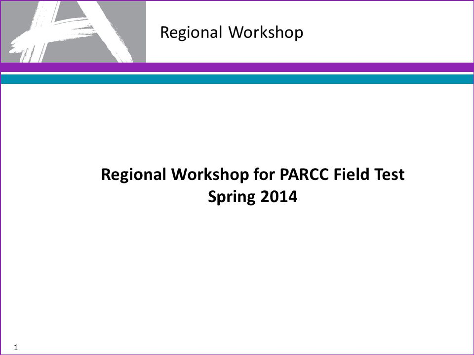 Regional Workshop for PARCC Field Test Spring 2014