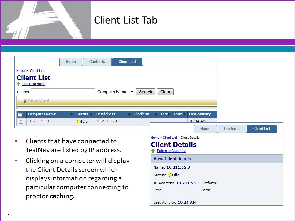 Client List Tab Clients that have connected to TestNav are listed by IP address.