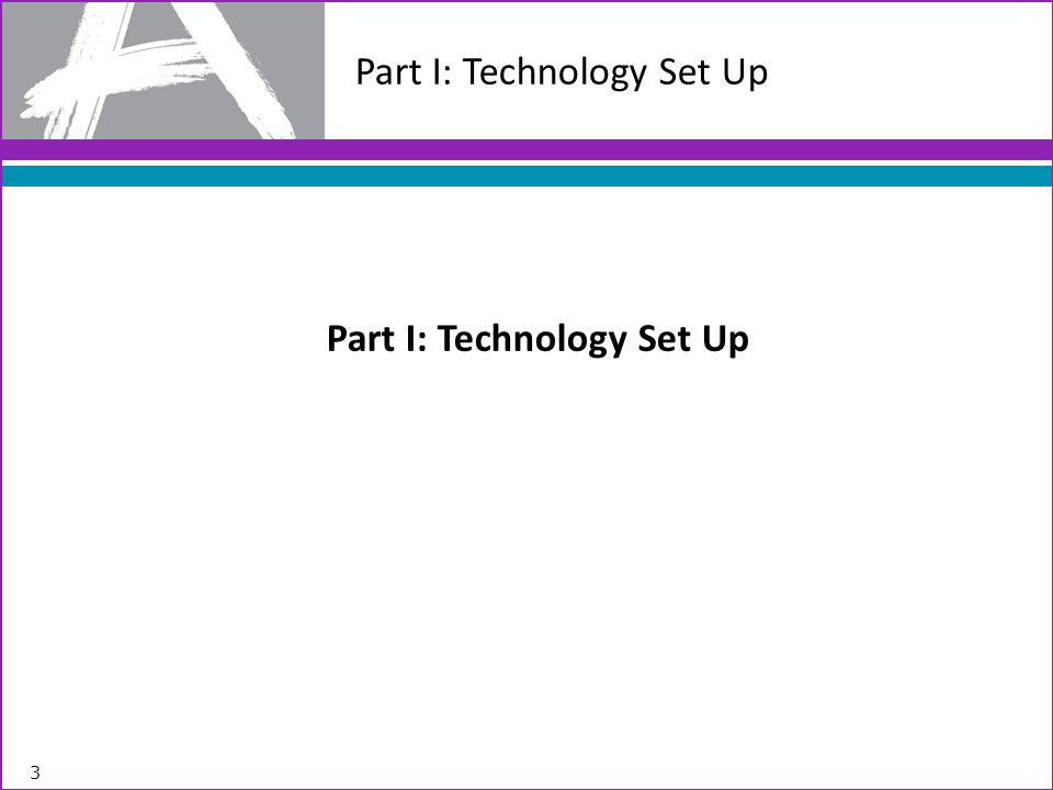 Part I: Technology Set Up
