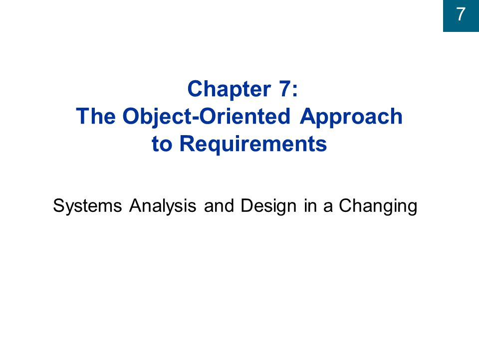 Chapter 7: The Object-Oriented Approach to Requirements