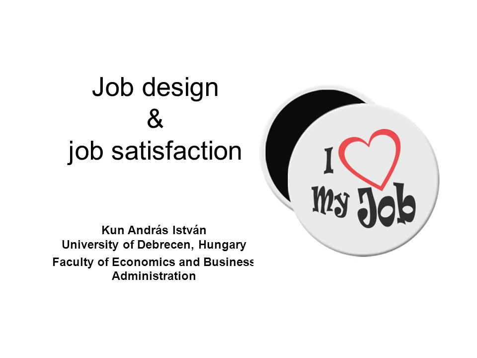 Job design & job satisfaction
