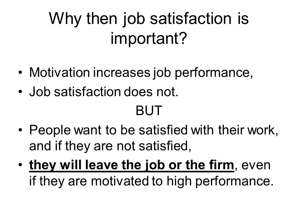 Why then job satisfaction is important