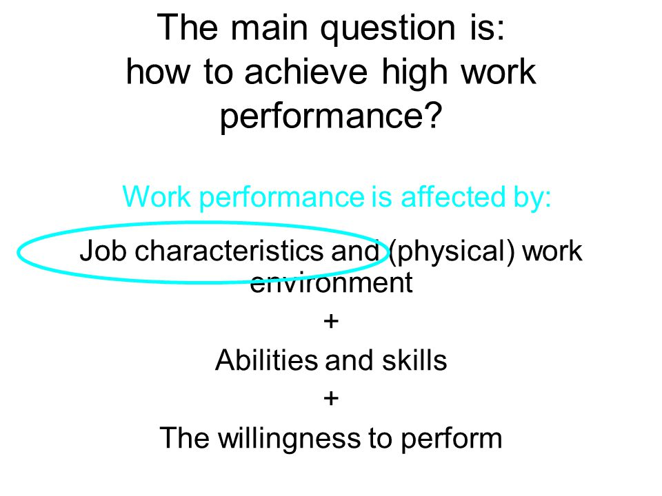 The main question is: how to achieve high work performance