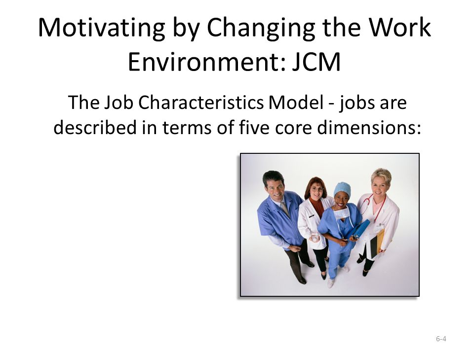 five core characteristics of a good job design The job characteristic model and internal motivation both lecturer and students are in a rule using five core job characteristics so get good feedback.