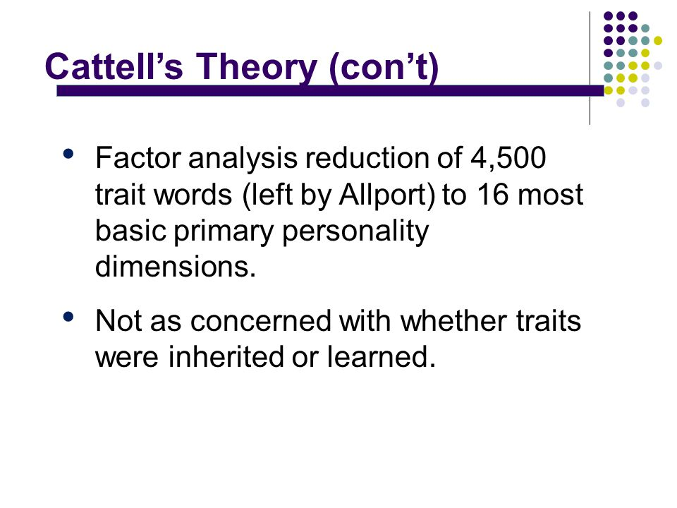 dispositional theory Today there is a big five dispositional theories affect the study of personality theories this enhances understanding some examples cardinal dispositions are quixotic, chauvinistic, may 27, 2013.