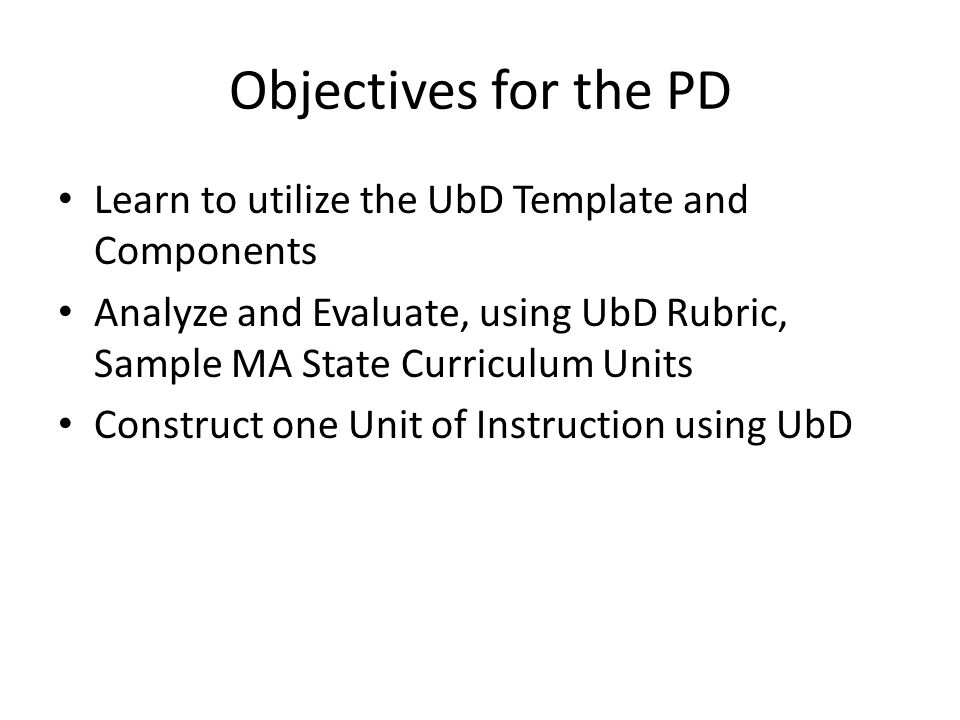 Understanding by design ppt video online download objectives for the pd learn to utilize the ubd template and components pronofoot35fo Gallery